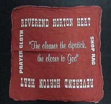 "Reverend Horton Heat Prayer Cloth/Shop Rag ""The cleaner the dipstick, the....."""
