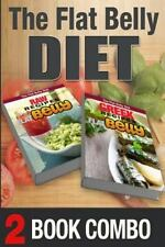The Flat Belly Diet: Greek Recipes for a Flat Belly and Raw Recipes for a...