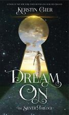 Dream On: The Silver Trilogy by Gier, Kerstin