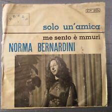 Norma Bernardini – Solo Un'Amica / Me Sento 'E Mmuri 45 giri Obscured Pop Hardy