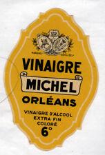 """ORLEANS (45) ETIQUETTE ANCIENNE de VINAIGRE d'ALCOOL 6° """"MICHEL"""""""