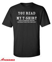 YOU READ MY T-SHIRT Mens TShirt S-2XL Black Funny Printed Slogan Joke Top
