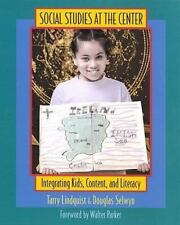 New - Social Studies at the Center: Integrating Kids, Content, and Literacy
