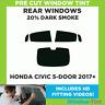 Pre Cut Window Tint - Honda Civic 5-door Hatchback 2017+ - 20% Dark Rear