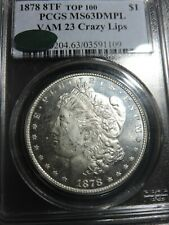 "1878 8TF VAM 23 ""crazy lips""**PCGS MS63DMPL ""CAC""**PREMIUM COLLECTOR COIN, RARE!"