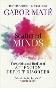 Scattered Minds by Gabor Maté (author)