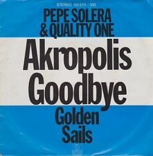 "7"" Pepe Solera & Quality One Akropolis Goodbye / Golden Sails 70`s Ariola"
