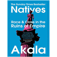 Natives by Akala Race and Class in the Ruins of Empire Paperback NEW