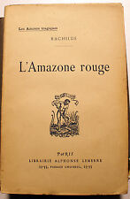 RACHILDE/L'AMAZONE ROUGE/ED LEMERRE/1932/ EO/RARE