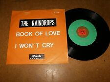 THE RAINDROPS - BOOK OF LOVE - I WON'T CRY - 45 PS / LISTEN - TEEN DOO WOP