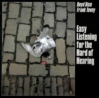 Boyd Rice  Frank Tovey  Easy Listening For The Hard of Hearing LP  RARE1984
