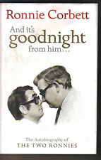 And it's Goodnight from Him...: Autobiography of theTwo Ronnies - Ronnie Corbett