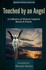 NEW Touched by an Angel: A Collection of Divinely Inspired Stories & Poems