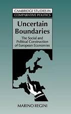 UNCERTAIN BOUNDARIES: THE SOCIAL AND POLITICAL CONSTRUCTION OF EUROPEAN ECONOMIE