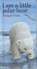 I Am a Little Polar Bear: Mini (Hardback or Cased Book)