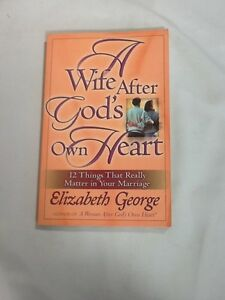 A Wife after God's Own Heart by Elizabeth George (2004, Paperback)