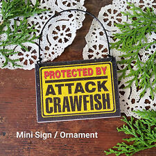 DECO Mini Wood Sign Ornament PROTECTED BY ATTACK CRAWFISH Hanger Gag Gift