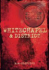 Murder & Crime - Whitechapel & District - M.W. Oldridge *FREE P&P*