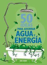 50 ideas para ahorrar agua y energia (Spanish Edition) by Berry, Sian