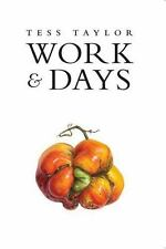 Work and Days: By Taylor, Tess