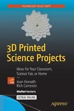 3D Printed Science Projects : Ideas for Your Garage, Science Fair, or Classro...