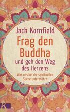 Frag den Buddha - und geh den Weg des Herzens von Jack Kornfield (2017, Taschenbuch)