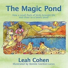 The Magic Pond : How a Small Flock of Birds Brought Life and Cheer to a...