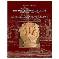 The Death Ritual at Cluny / Le Rituel De La Mort a Cluny: In the Central Middle