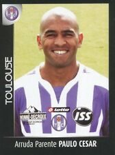 482 PAULO CESAR BRAZIL TOULOUSE.FC TFC TICKER FOOT 2008 PANINI