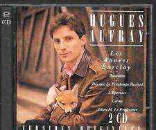 2 CD COMPIL 40 TITRES--HUGUES AUFRAY--LES ANNEES BARCLAY - VERSIONS ORIGINALES
