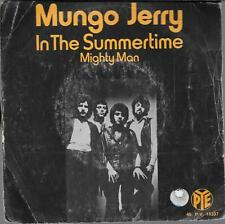 45 TOURS / 7' SINGLE--MUNGO JERRY--IN THE SUMMERTIME / MIGHTY MAN