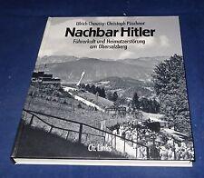 Nachbar Hitler Führerkult und Heimatzerstörung am Obersalzberg