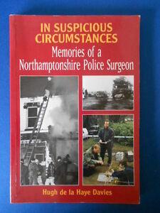 IN SUSPICIOUS CIRCUMSTANCES: MEMORIES OF A NORTHANPTONSHIRE POLICE SURGEON