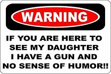 *Aluminum* Warning If You're Here To See My Daughter Humor 8x12 Metal Sign S156