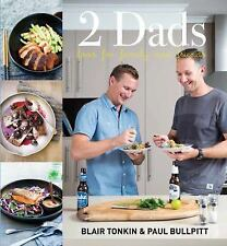 Two Dads: Food For Family and Friends, Tonkin, Blair, Bullpitt, Paul