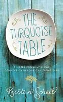 The Turquoise Table: Finding Community and Connection in Your Own Front Yard by