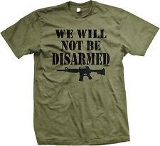 We Will Not Be Disarmed Assault Rifle AR-15 Pro-Gun Rights Lobby Mens T-shirt