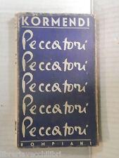 PECCATORI Ferenc Kormendi Bompiani 1946 libro romanzo narrativa racconto storia