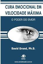 Cura Emocional Em Velocidade Maxima: O Poder Do Emdr (Paperback or Softback)