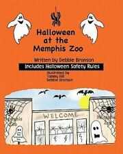 Halloween at the Memphis Zoo by Debbie Bronson (2008, Paperback)