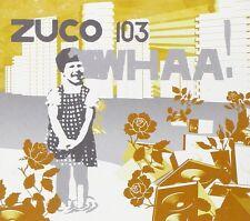 ZUCO 103 = whaa! = NU JAZZ LATIN SAMBA ELECTRO LOUNGE GROOVES !!