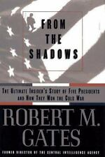 From the Shadows: The Ultimate Insider's Story of Five Presidents and How They W