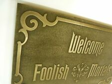 NEW Haunted Mansion Welcome Foolish Mortals inspired sign