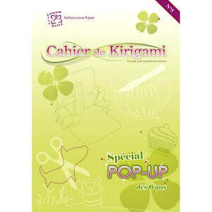 KIRIGAMI Cahier n°5 CARTES POP-UP SPECIAL ENFANTS ET DEBUTANTS DECOUPE DU PAPIER