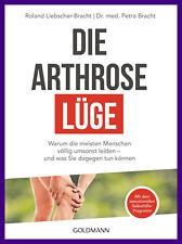 Die Arthrose-Lüge - Mit dem sensationellen Selbsthilfe-Programm - Portofrei