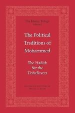 The Political Traditions of Mohammed: The Hadith for the Unbelievers (The Islami