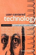 User-Centered Technology (Suny Series in Studies in Scientific and Technical Com