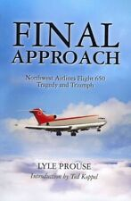 Final Approach : Northwest Airlines Flight 650, Tragedy and Triumph, Paperbac...