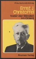 Fritz Schmidt-König Ernst J. Christoffel  Vater der Blinden im Orient  Blindheit