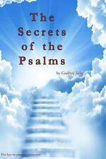 Secrets of the Psalms : The Key to Answered Prayers from the King James Bible...